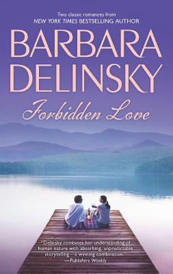 Forbidden Love: First, Best and Only A Single Rose, Barbara Delinsky