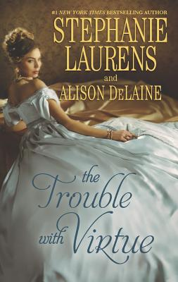 The Trouble with Virtue: A Comfortable WifeA Lady By Day (Hqn), Stephanie Laurens, Alison DeLaine