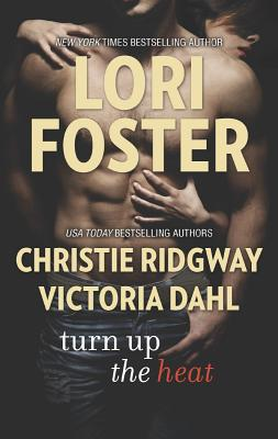 Turn Up the Heat: Love Won't WaitBeach House BeginningsStrong Enough to Love (Hqn), Lori Foster, Christie Ridgway, Victoria Dahl