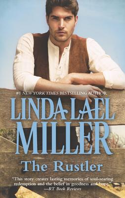 The Rustler (A Stone Creek Novel), Linda Lael Miller
