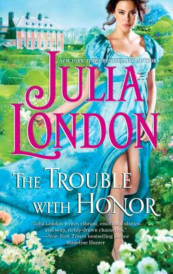 The Trouble with Honor (Hqn), Julia London