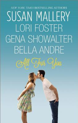 All For You: Halfway There Buckhorn Ever After The One You Want One Perfect Night (Original Heartbreakers 1 of 4), Susan Mallery, Lori Foster, Gena Showalter, Bella Andre