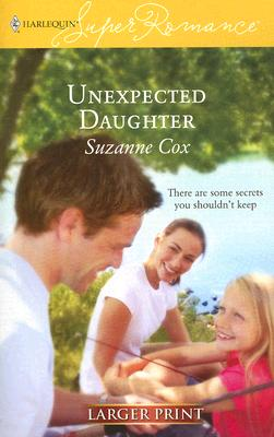 Unexpected Daughter (Larger Print Superromance), SUZANNE COX