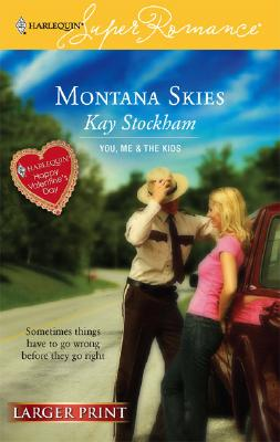 Montana Skies (You, Me and the Kids) (Larger Print Harlequin Superromance, No 1395), Kay Stockham