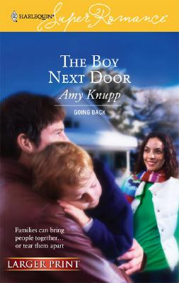 Image for The Boy Next Door (Going Back) (Larger Print Harlequin Superromance, No 1402)
