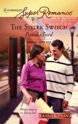 The Sister Switch (Harlequin Superromance), Pamela Ford