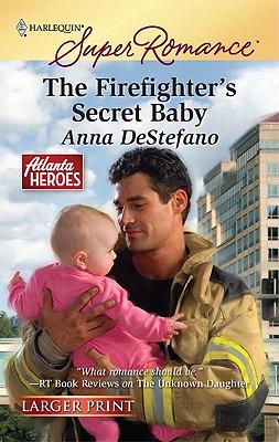 The Firefighter's Secret Baby, Anna DeStefano