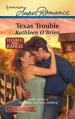 Texas Trouble (Harlequin Super Romance (Larger Print)), Kathleen O'Brien