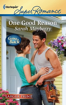 One Good Reason (Harlequin Super Romance (Larger Print)), Sarah Mayberry