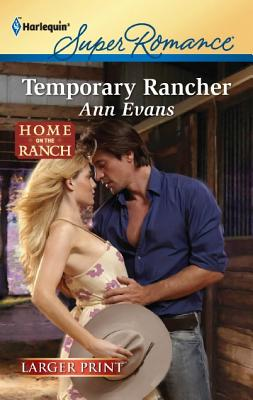 Temporary Rancher (Harlequin Super Romance (Larger Print)), Ann Evans