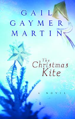 The Christmas Kite (Steeple Hill Women's Fiction #2), Gail Gaymer Martin