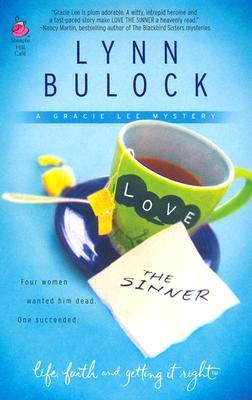 Love the Sinner  Gracie Lee Mystery Series #1 (Life, Faith & Getting It Right #5) (Steeple Hill Cafe), Bulock, Lynn