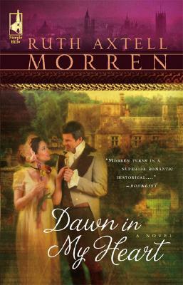 Image for Dawn in My Heart (Regency Series #2) (Steeple Hill Women's Fiction #39)