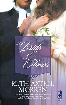 A Bride Of Honor, RUTH AXTELL MORREN