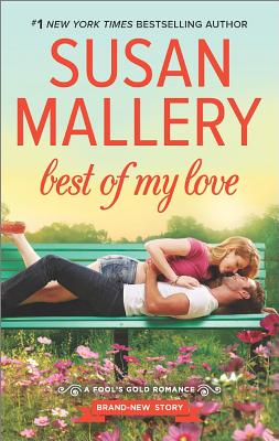 Best of My Love (Fool's Gold), Susan Mallery