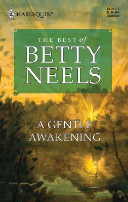 A Gentle Awakening: Best of Betty Neels, Betty Neels