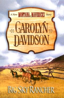Big Sky Rancher (New Montana Mavericks), Carolyn Davidson