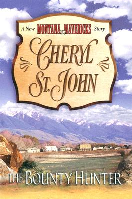 The Bounty Hunter (New Montana Mavericks), CHERYL ST.JOHN