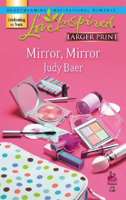 Mirror, Mirror (Fairy-Tale Series #1) (Larger Print Love Inspired #399), Judy Baer