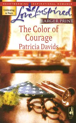 The Color of Courage (Mounted Color Guard Series #1) (Larger Print Love Inspired #409), Patricia Davids