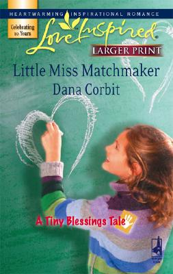 Image for Little Miss Matchmaker (A Tiny Blessings Tale #4) (Love Inspired #416)