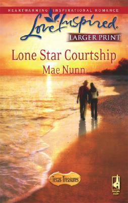Image for Lone Star Courtship (Texas Treasures Series #4) (Larger Print Love Inspired #445)