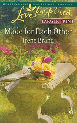 Made for Each Other (Larger Print Love Inspired #448), IRENE BRAND