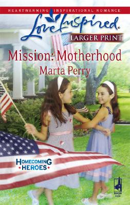 "Image for ""Mission: Motherhood (Homecoming Heroes, Book 1) (Larger Print Love Inspired #452)"""