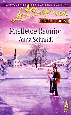 Image for Mistletoe Reunion (Steeple Hill Love Inspired (Large Print))