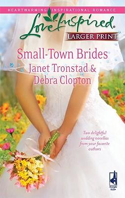 Small-Town Brides: A Dry Creek Wedding A Mule Hollow Match, Janet Tronstad, Debra Clopton