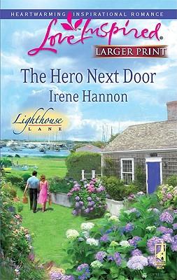 The Hero Next Door (Steeple Hill Love Inspired (Large Print)), Irene Hannon