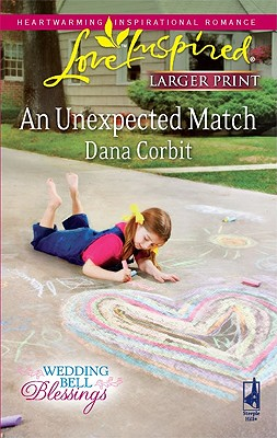 An Unexpected Match (Steeple Hill Love Inspired (Large Print)), Dana Corbit