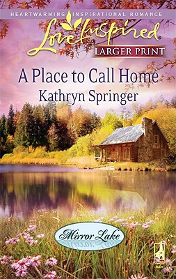 A Place to Call Home (Steeple Hill Love Inspired (Large Print)), Kathryn Springer