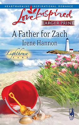 A Father for Zach (Steeple Hill Love Inspired (Large Print)), Irene Hannon
