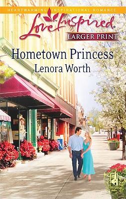 Hometown Princess (Steeple Hill Love Inspired (Large Print)), Lenora Worth