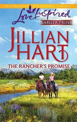 The Rancher's Promise (Steeple Hill Love Inspired (Large Print)), Jillian Hart