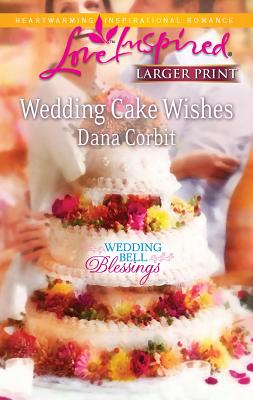 Image for Wedding Cake Wishes (Love Inspired Larger Print)