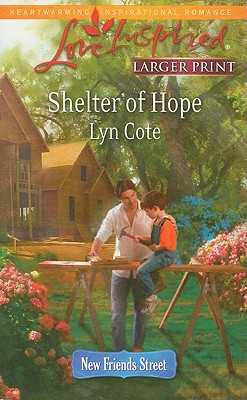 Shelter of Hope (Steeple Hill Love Inspired (Large Print)), Lyn Cote