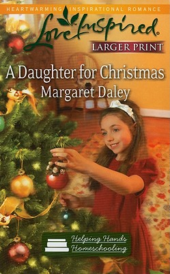A Daughter for Christmas (Love Inspired Larger Print), Margaret Daley