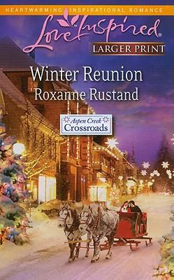 Winter Reunion (Love Inspired Larger Print), Roxanne Rustand