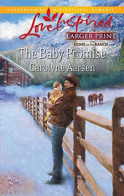 The Baby Promise (Steeple Hill Love Inspired (Large Print)), Carolyne Aarsen