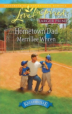 Hometown Dad (Steeple Hill Love Inspired (Large Print)), Merrillee Whren