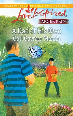 A Dad of His Own (Love Inspired (Large Print)), Gail Gaymer Martin