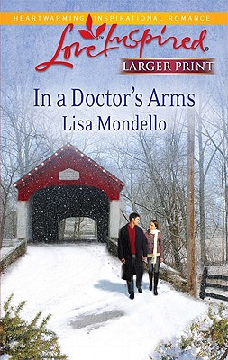 In a Doctor's Arms (Love Inspired Larger Print), Lisa Mondello