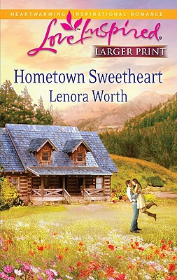 Image for Hometown Sweetheart (Steeple Hill Love Inspired (Large Print))