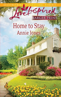 Home to Stay (Love Inspired (Large Print)), Annie Jones