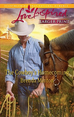 The Cowboy's Homecoming (Steeple Hill Love Inspired (Large Print)), Brenda Minton