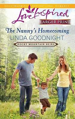 The Nanny's Homecoming (Love Inspired (Large Print)), Linda Goodnight