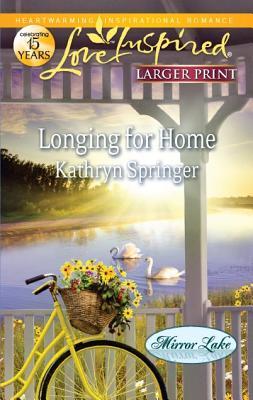 Longing for Home (Love Inspired (Large Print)), Kathryn Springer