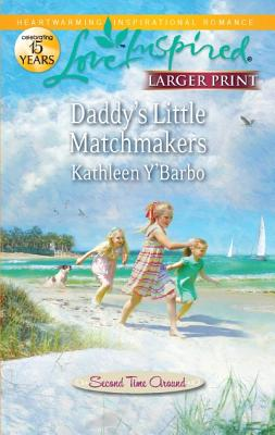 Daddy's Little Matchmakers (Love Inspired (Large Print)), Kathleen Y'Barbo
